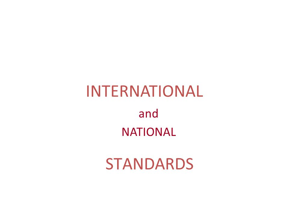 INTERNATIONAL and NATIONAL STANDARDS