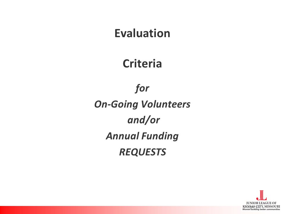 Evaluation Criteria for On-Going Volunteers and/or Annual Funding REQUESTS Page 29