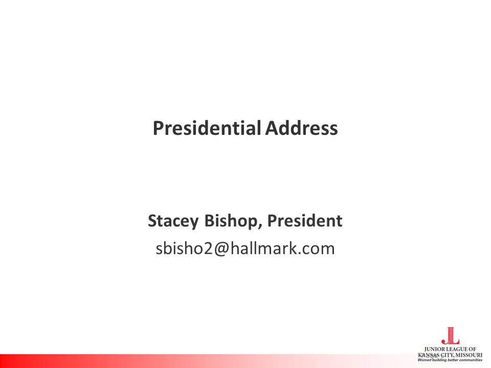 Presidential Address Stacey Bishop, President sbisho2@hallmark.com Page 5