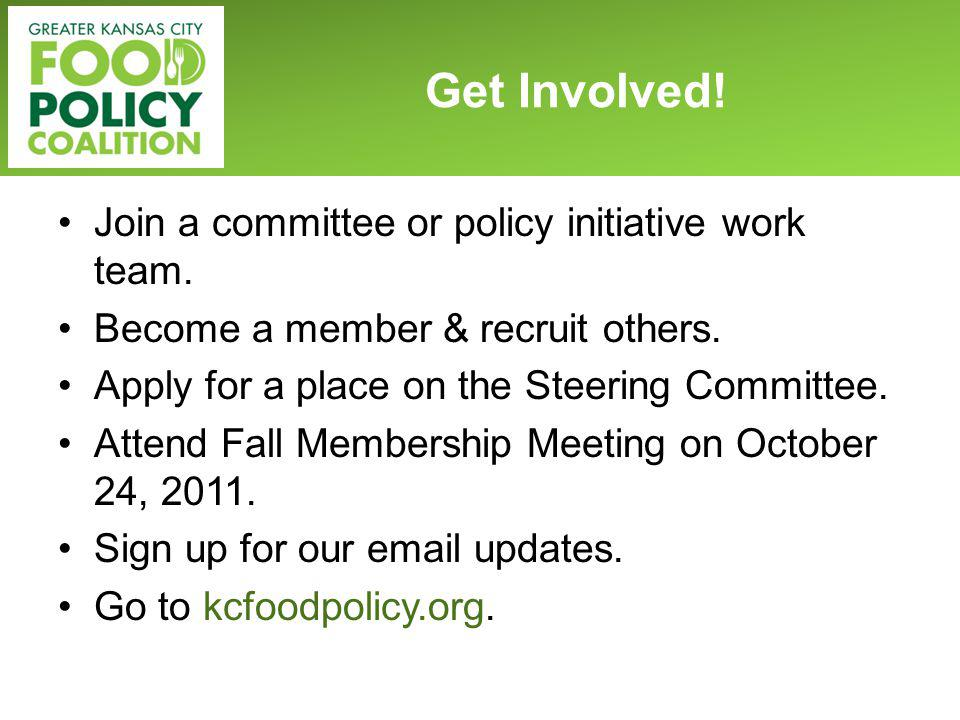 Join a committee or policy initiative work team. Become a member & recruit others. Apply for a place on the Steering Committee. Attend Fall Membership