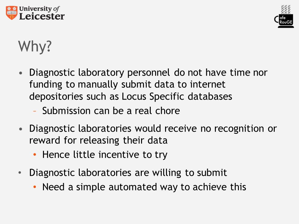 Standard format(s) Not a database 'MENU'/'SHOP WINDOW'/'CONDUIT'/'HUB' Aims to help the flow of data: Diagnostic labs -> 3 rd parties Café RouGE Overview Diagnostic labs using Café RouGE enabled DNA diagnostic software e.g.