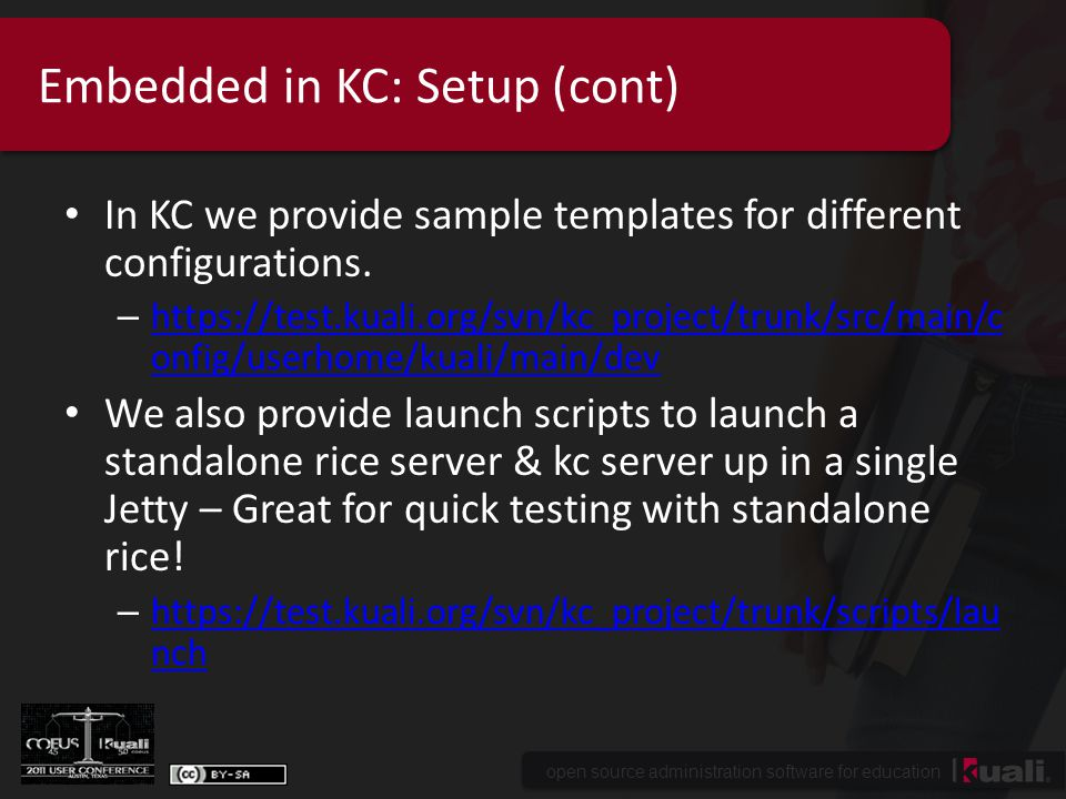 open source administration software for education Embedded in KC: Setup (cont) In KC we provide sample templates for different configurations.