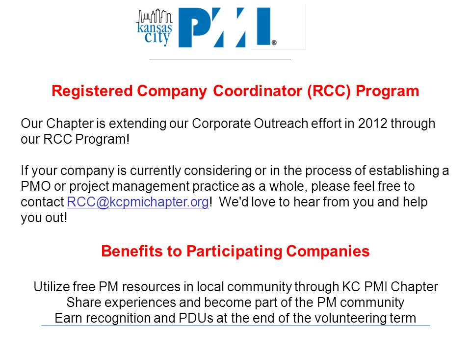 Registered Company Coordinator (RCC) Program Our Chapter is extending our Corporate Outreach effort in 2012 through our RCC Program.