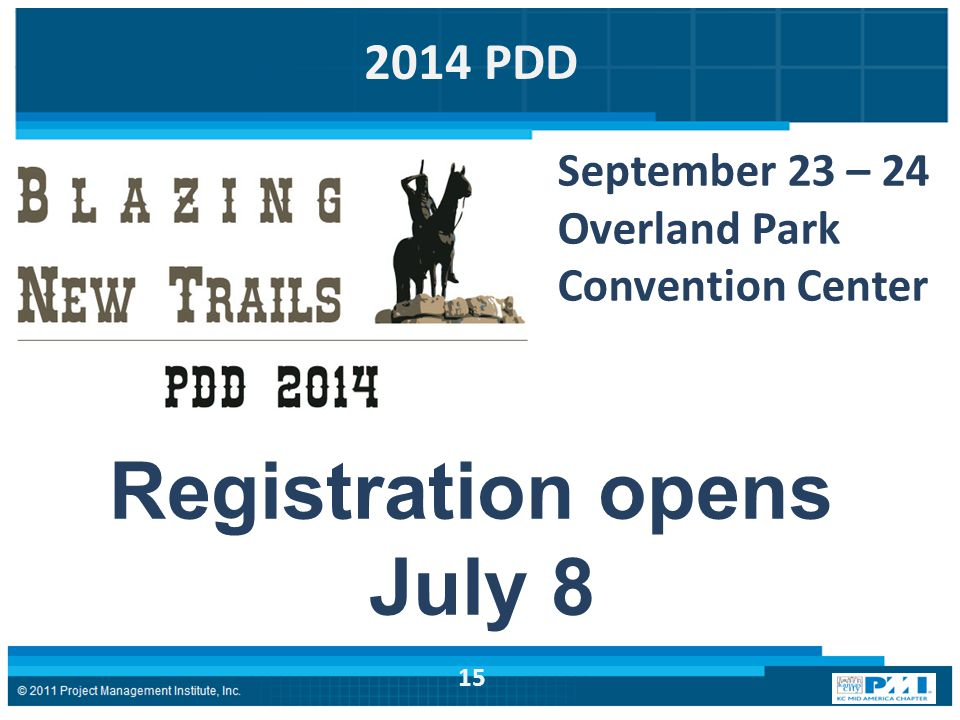 2014 PDD September 23 – 24 Overland Park Convention Center Registration opens July 8 15