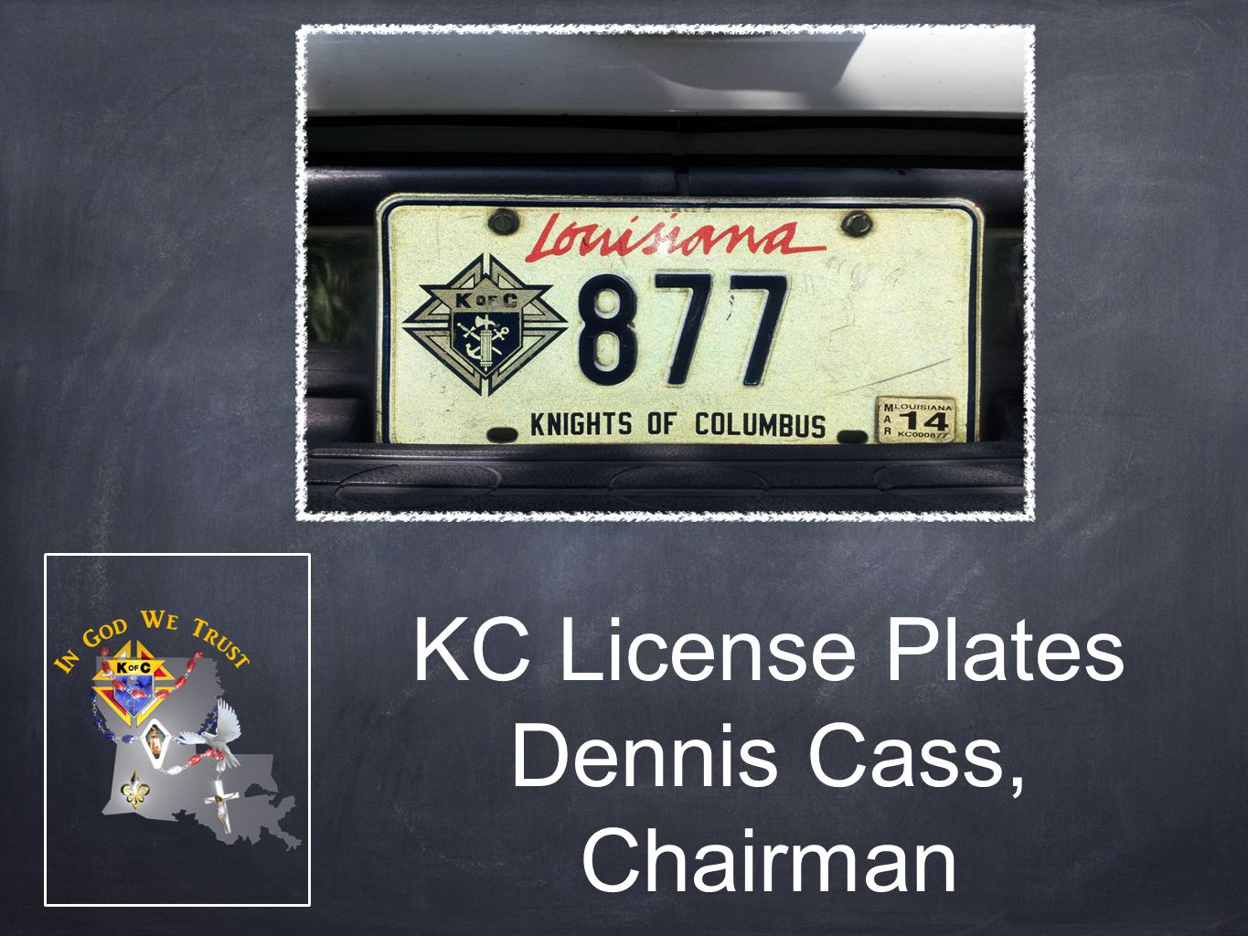 KC License Plates Dennis Cass, Chairman