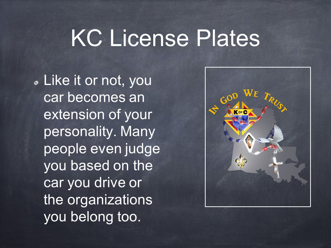 KC License Plates Like it or not, you car becomes an extension of your personality. Many people even judge you based on the car you drive or the organ