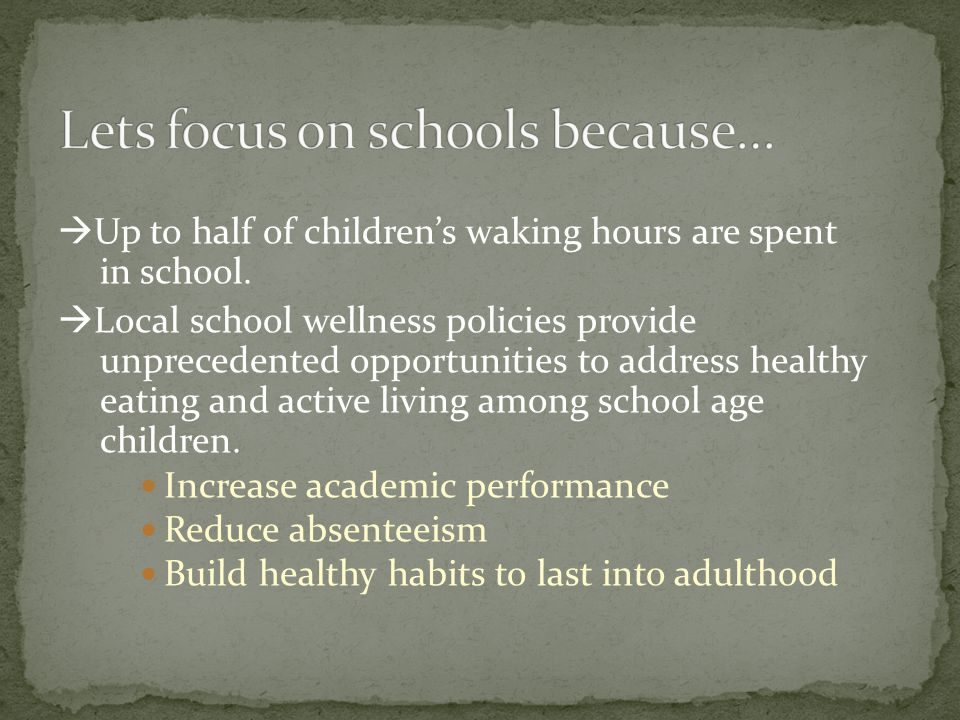  Up to half of children's waking hours are spent in school.