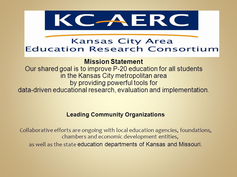 Schools and School Districts Over thirty public school districts, as well as additional private, parochial and charter schools, spread over the five-county Kansas City metropolitan area Collaborating Universities KC-AERC has early-stage funding from the Kauffman Foundation.