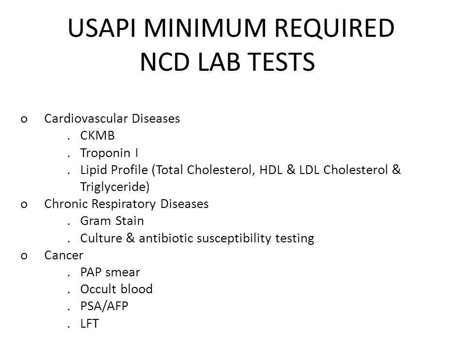USAPI MINIMUM REQUIRED NCD LAB TESTS o Cardiovascular Diseases.