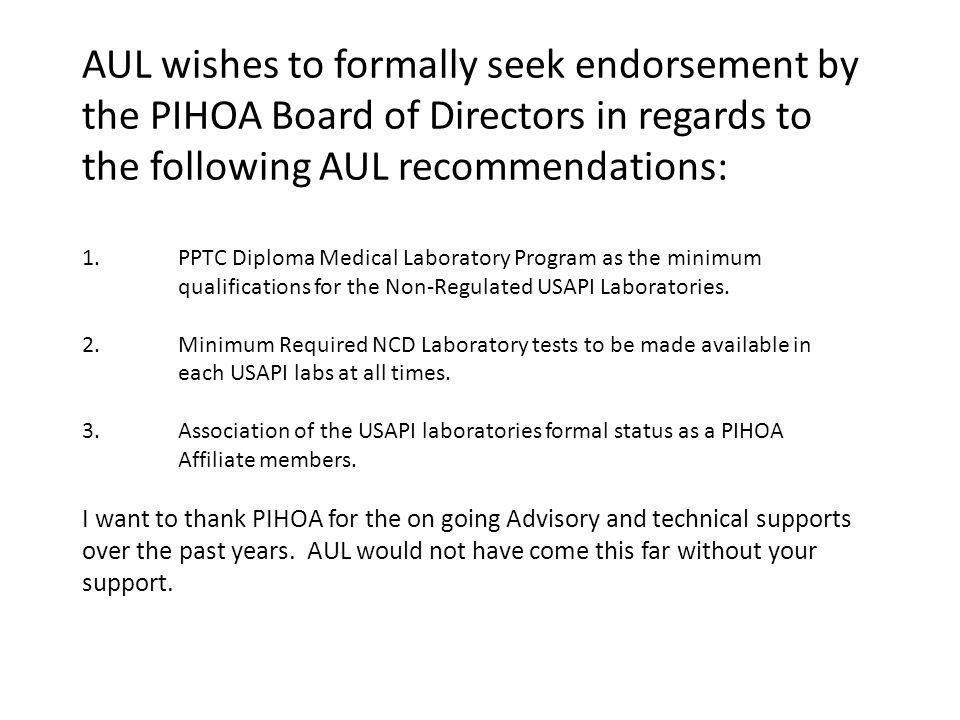 AUL wishes to formally seek endorsement by the PIHOA Board of Directors in regards to the following AUL recommendations: 1.PPTC Diploma Medical Labora