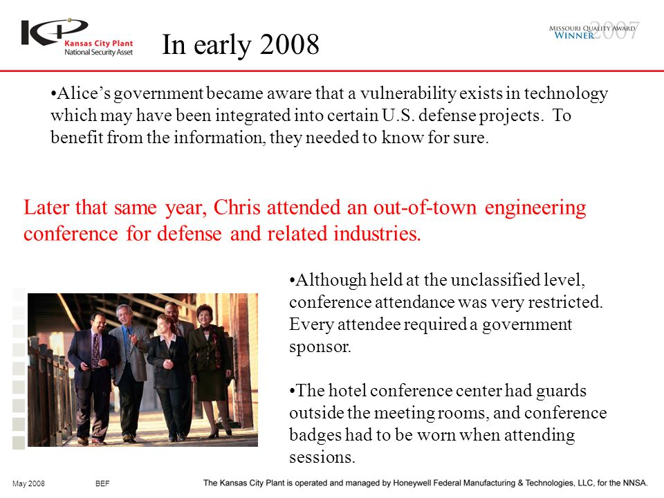 May 2008BEF In early 2008 Alice's government became aware that a vulnerability exists in technology which may have been integrated into certain U.S.
