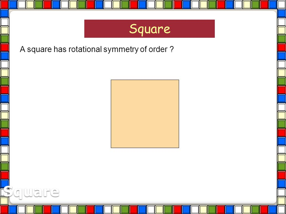 Equilateral Triangle An equilateral triangle has rotational symmetry of order ? 12 3 3