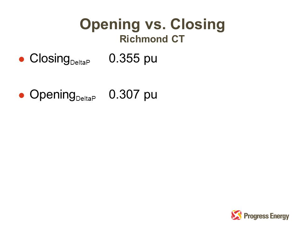 Opening vs. Closing Richmond CT l Closing DeltaP 0.355 pu l Opening DeltaP 0.307 pu