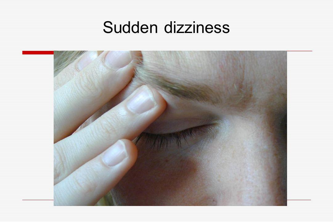 Sudden dizziness