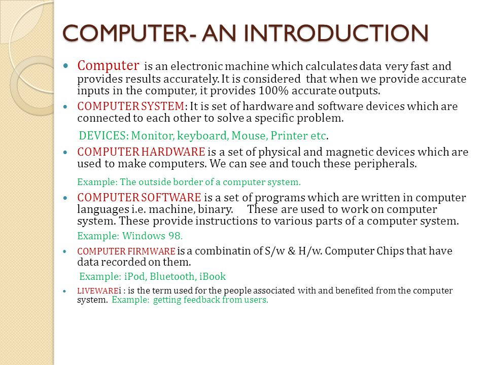 Internal Parts of Computer… System Bus: it carries bits between CPU and only one peripheral at a time.