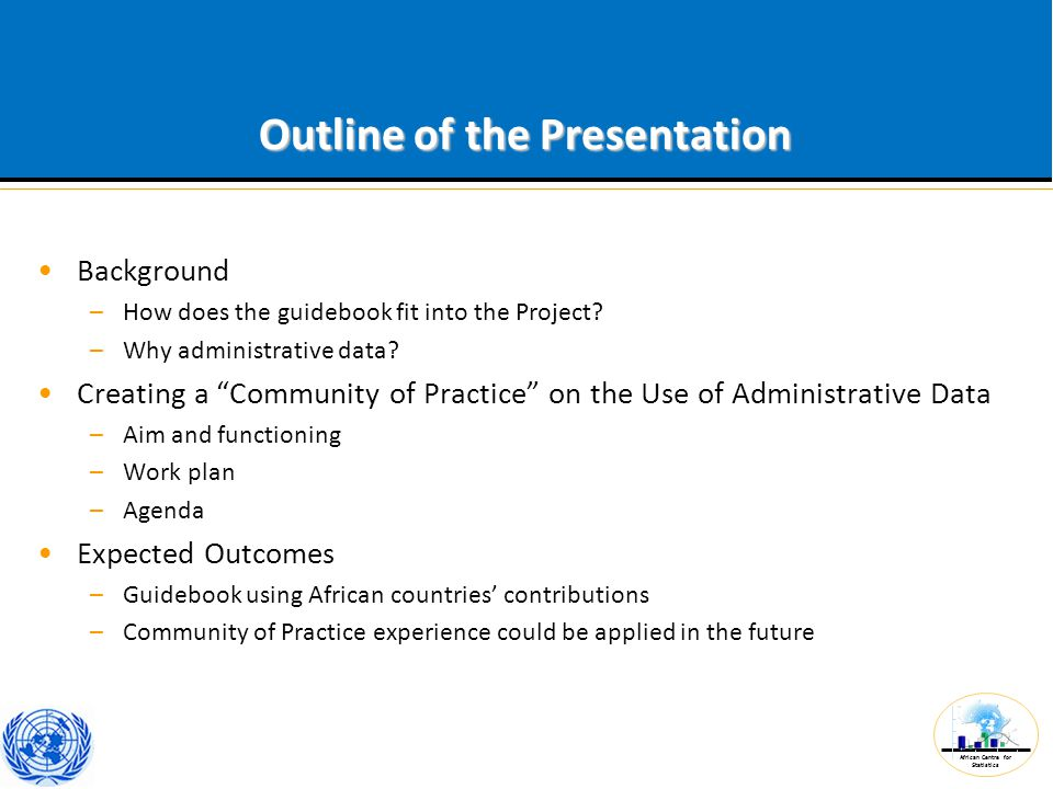 African Centre for Statistics Outline of the Presentation Background –How does the guidebook fit into the Project.