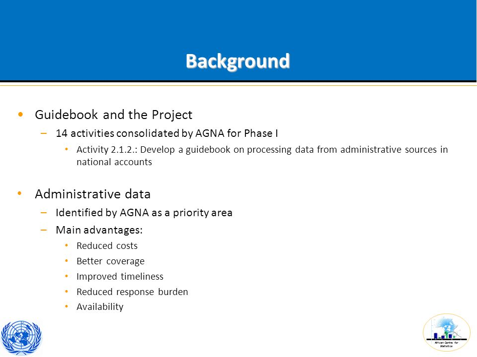 African Centre for Statistics Background Guidebook and the Project –14 activities consolidated by AGNA for Phase I Activity 2.1.2.: Develop a guideboo