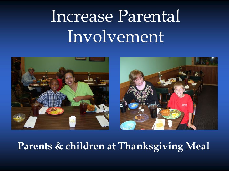 Increase Parental Involvement Parents & children at Thanksgiving Meal