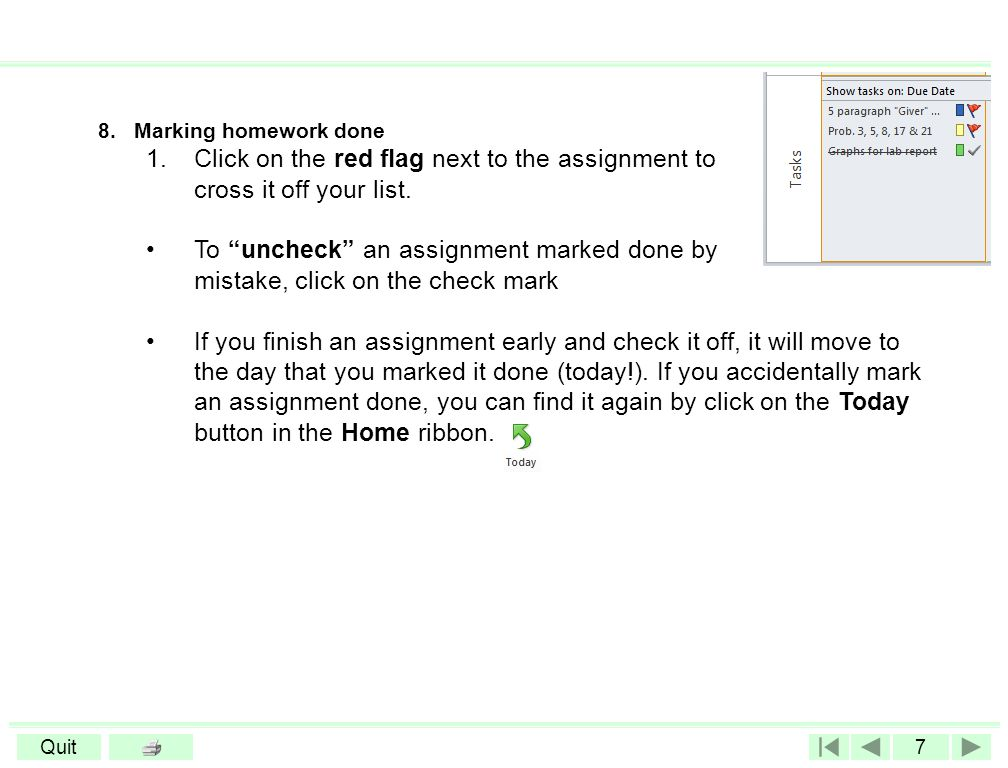 7Quit 8.Marking homework done 1.Click on the red flag next to the assignment to cross it off your list.