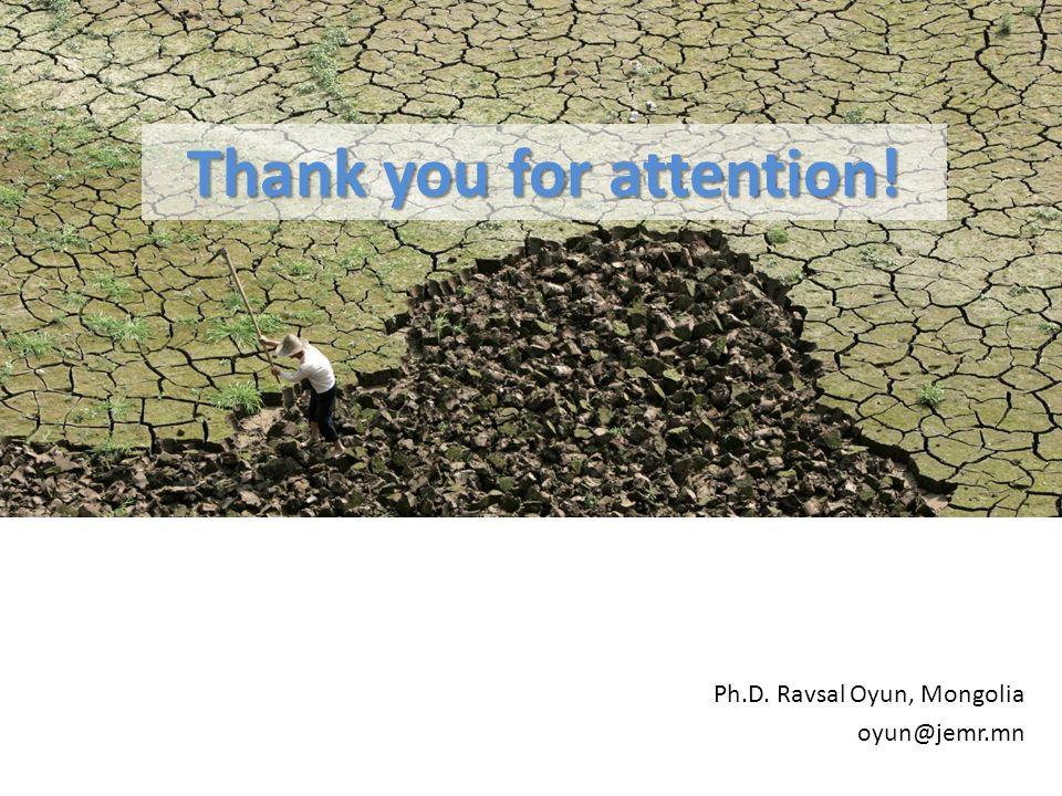 Ph.D. Ravsal Oyun, Mongolia oyun@jemr.mn Thank you for attention!