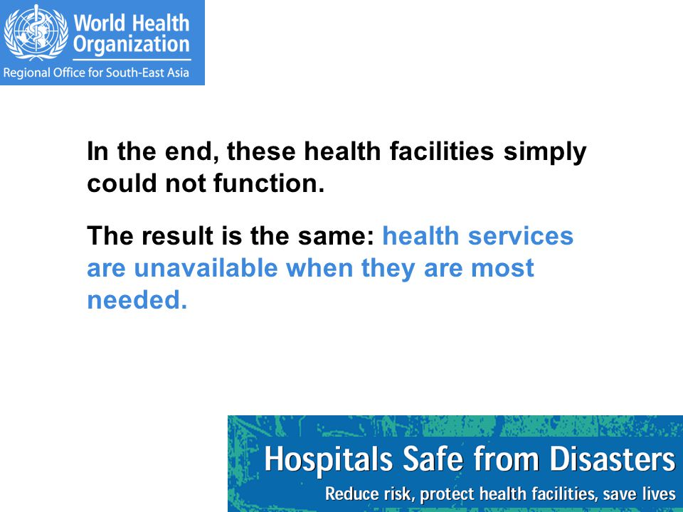 In the end, these health facilities simply could not function.