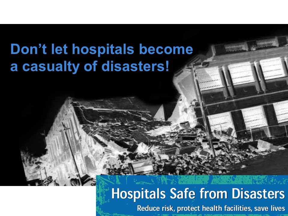 Don't let hospitals become a casualty of disasters!