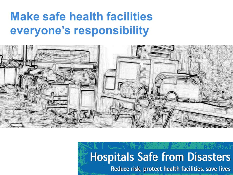 Make safe health facilities everyone's responsibility