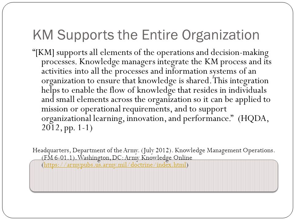 [KM] supports all elements of the operations and decision-making processes.