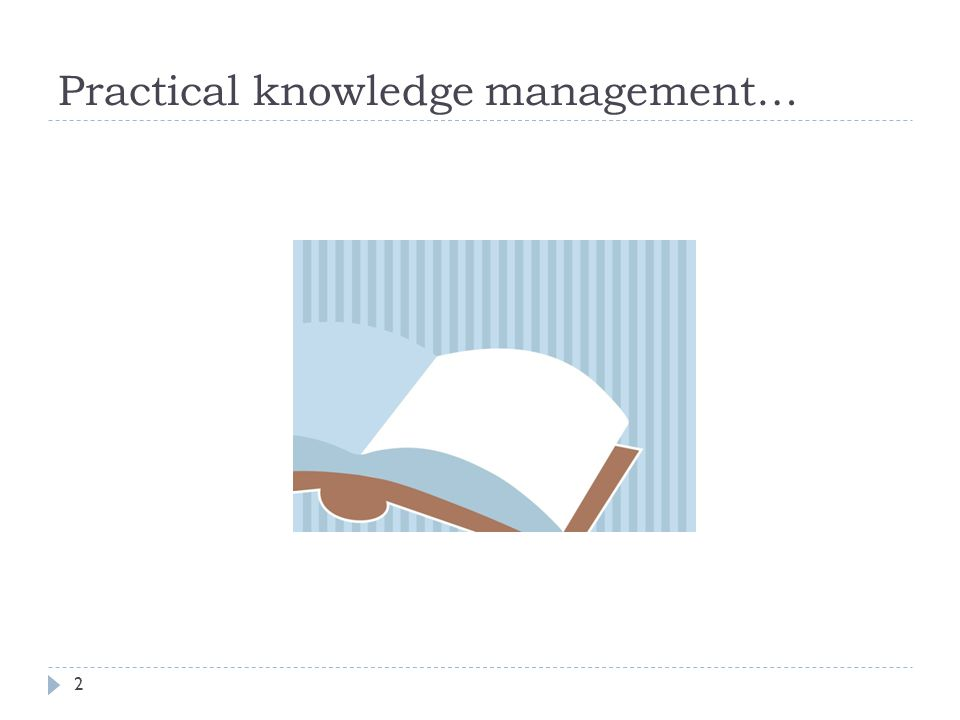 Practical knowledge management… 2
