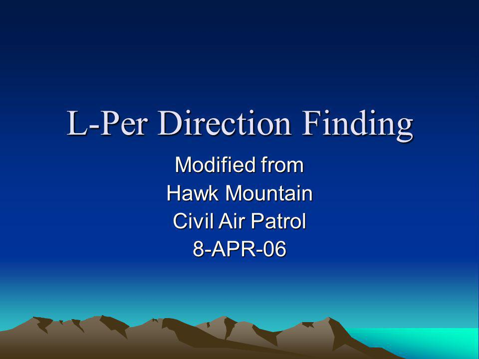 L-Per Direction Finding Modified from Hawk Mountain Civil Air Patrol 8-APR-06