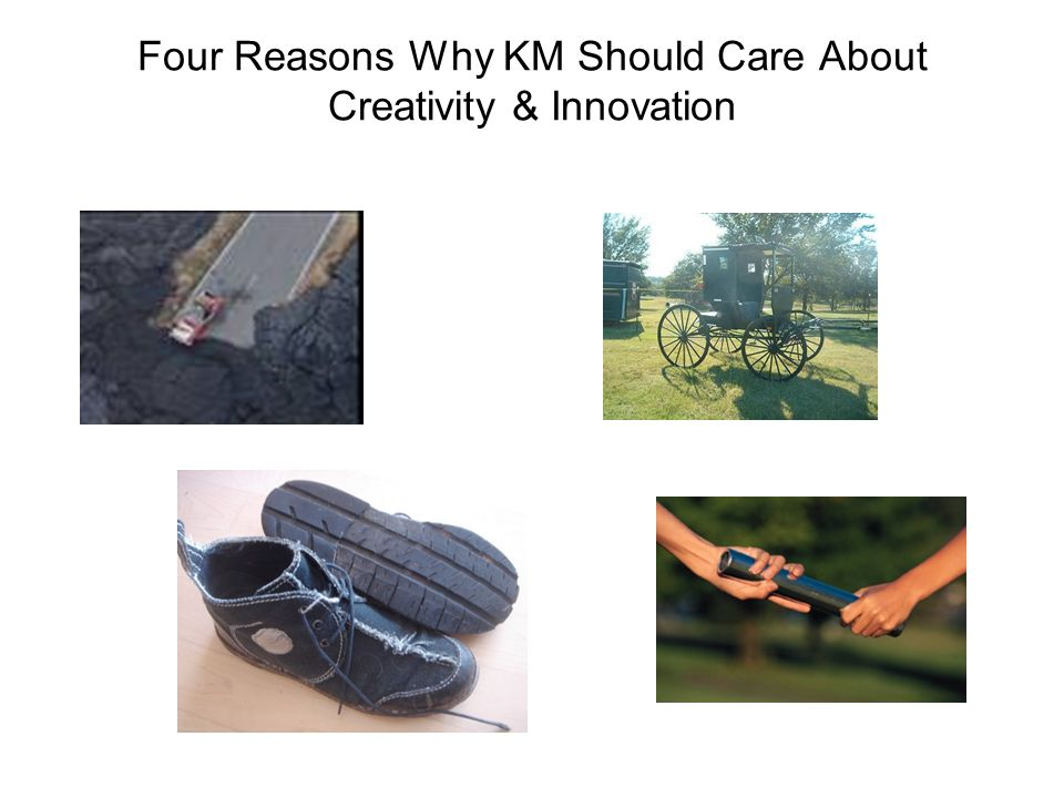 Four Reasons Why KM Should Care About Creativity & Innovation