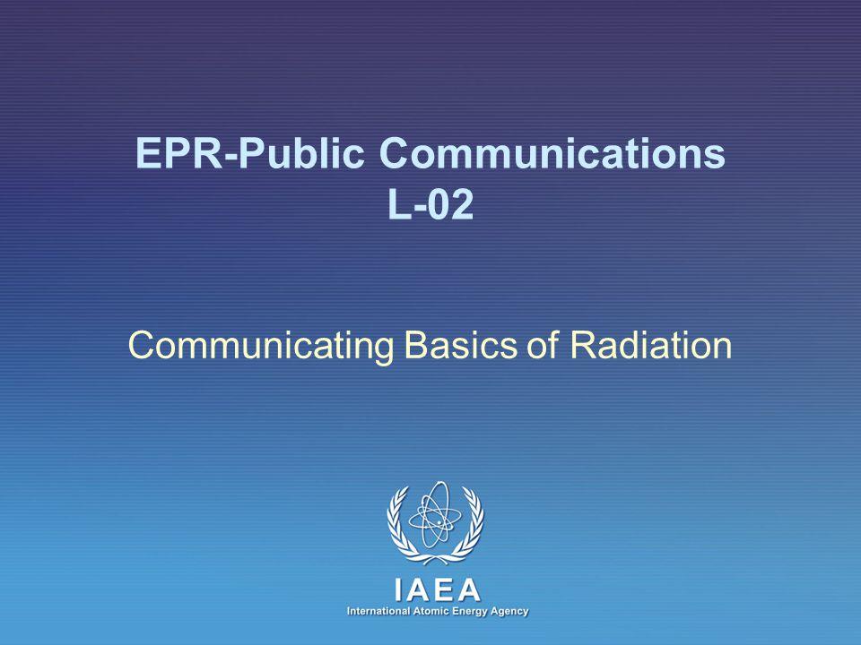 EPR-Public Communications L-02 Communicating Basics of Radiation