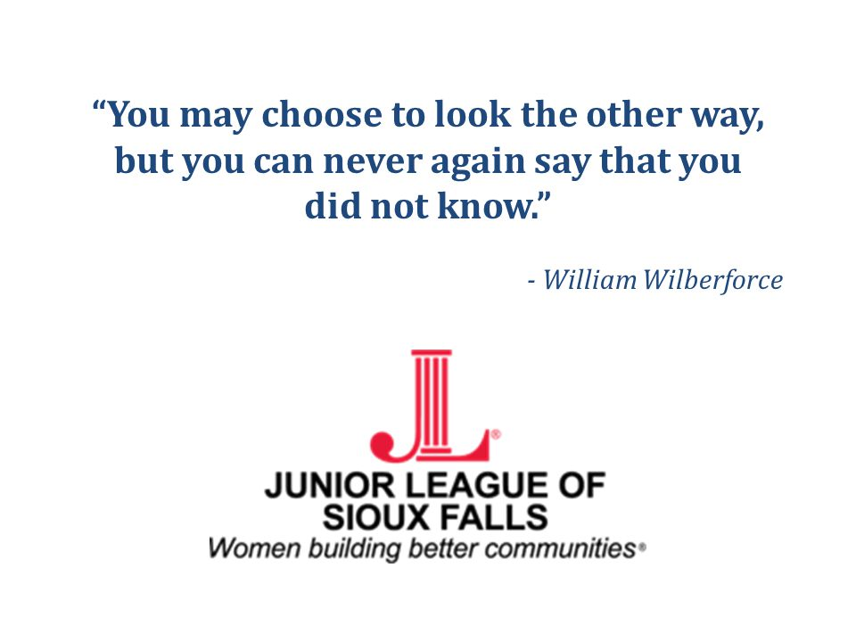"""""""You may choose to look the other way, but you can never again say that you did not know."""" - William Wilberforce"""