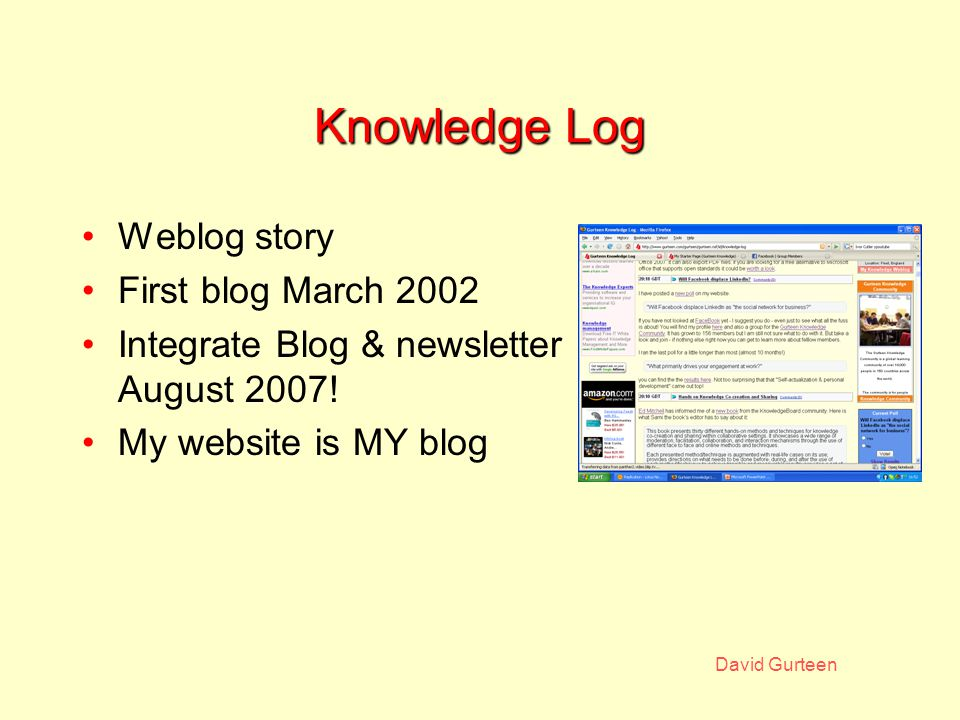 David Gurteen RSS Feeds July 2002 My weblog, site updates, jobs, events, books, quotes Pimped by Feedburner Other feeds –Google Video, YouTube, Twitter, Flickr