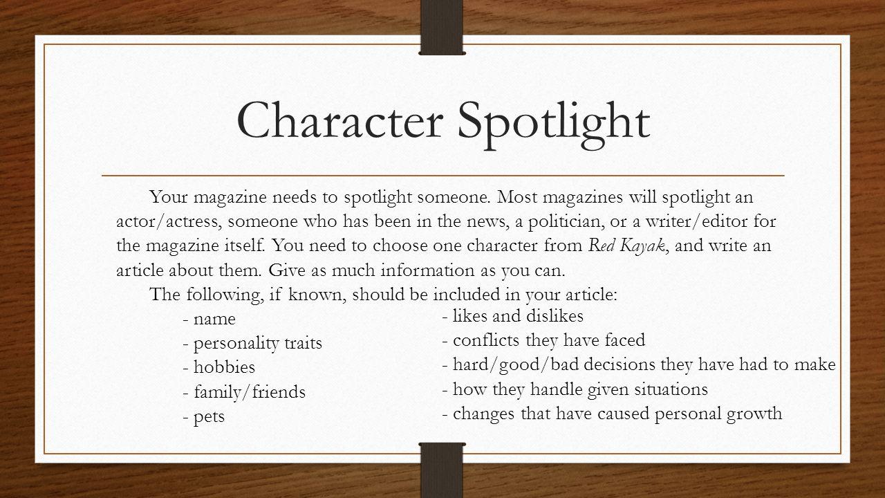 Character Spotlight Your magazine needs to spotlight someone.