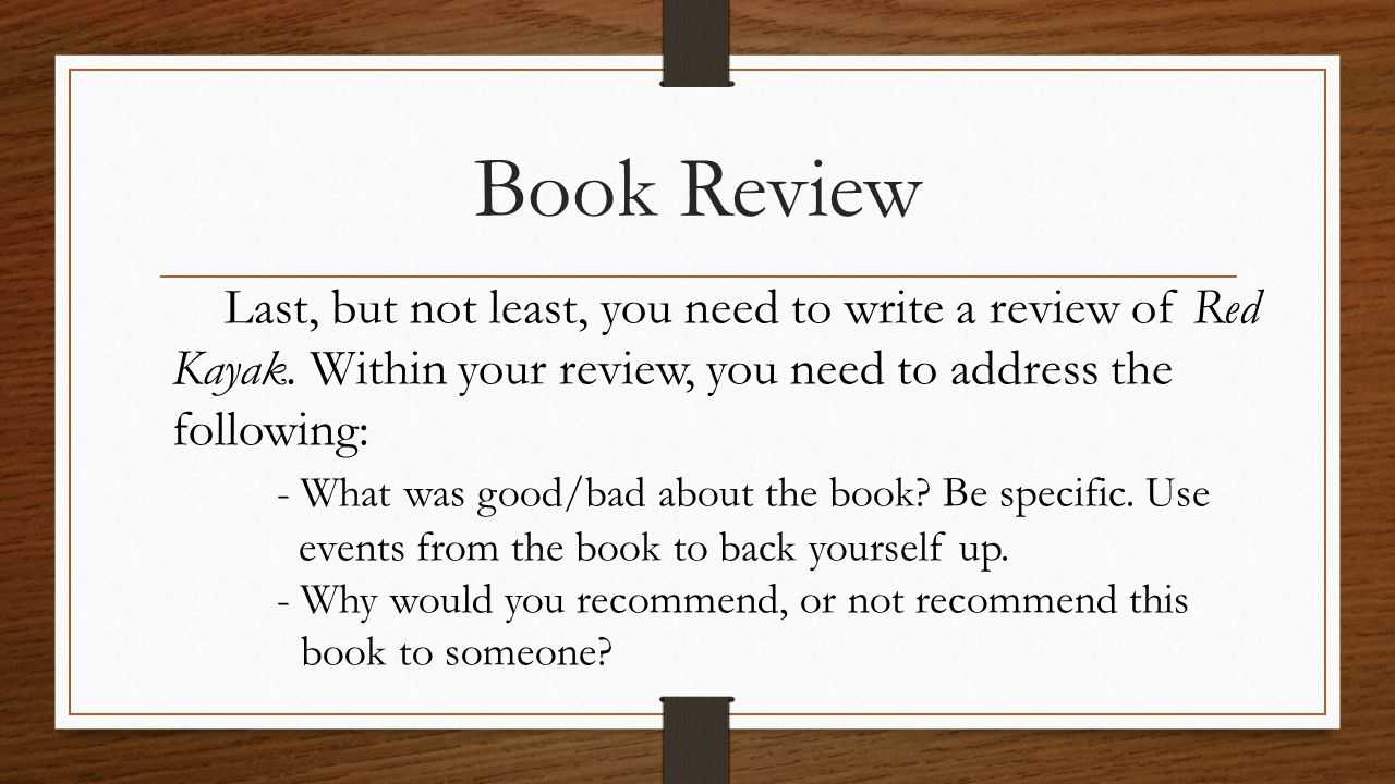 Book Review Last, but not least, you need to write a review of Red Kayak.