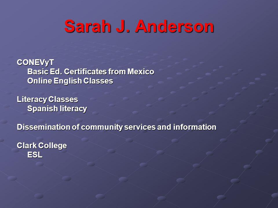 Sarah J. Anderson CONEVyT Basic Ed. Certificates from Mexico Online English Classes Literacy Classes Spanish literacy Dissemination of community servi