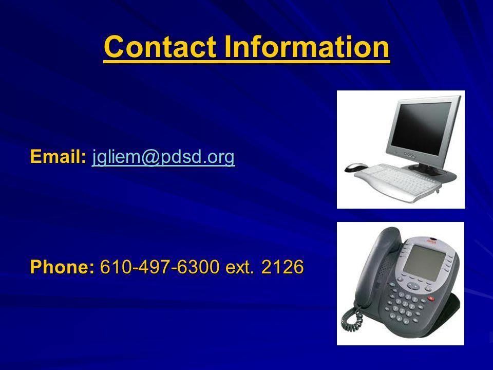Contact Information Email: jgliem@pdsd.org jgliem@pdsd.org Phone: 610-497-6300 ext. 2126