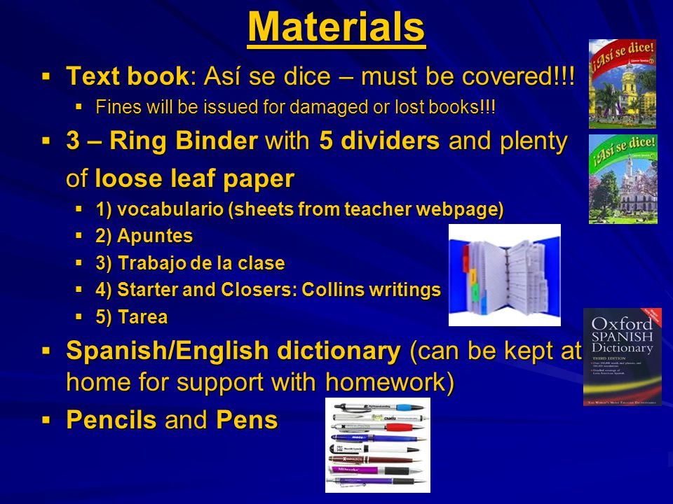 Materials  Text book: Así se dice – must be covered!!.