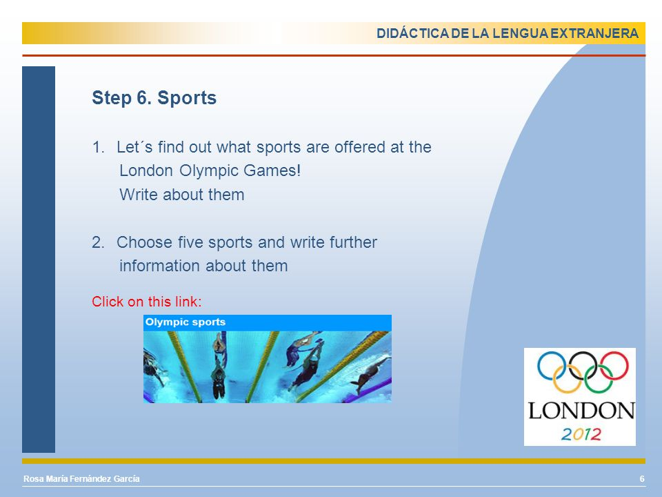 DIDÁCTICA DE LA LENGUA EXTRANJERA Step 6. Sports 1.