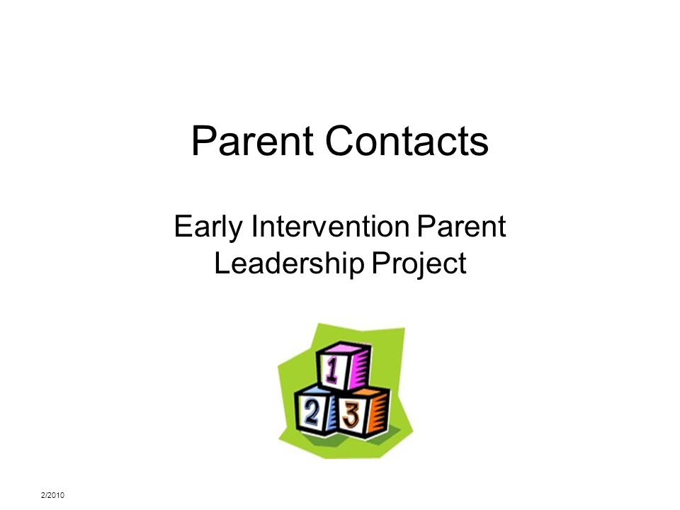 2/2010 Parent Contacts Early Intervention Parent Leadership Project