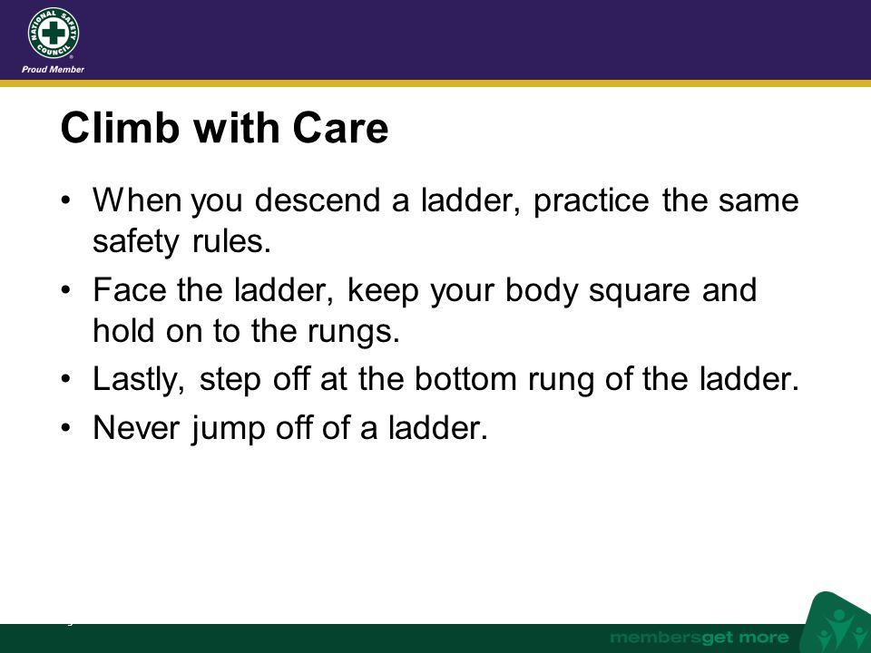 nsc.org Think before you carry Before you start to haul a ladder around, evaluate the area where you'll be working.