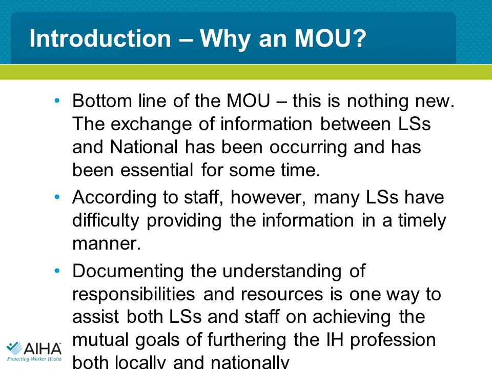 Introduction – Why an MOU. Bottom line of the MOU – this is nothing new.