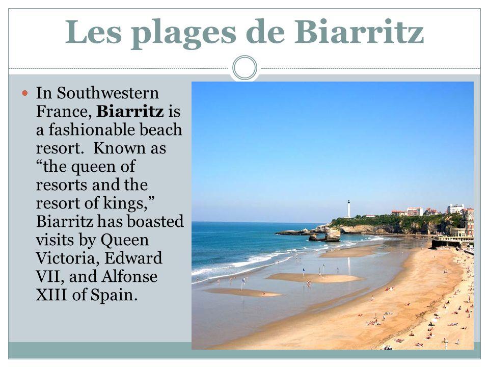 Les plages de Biarritz In Southwestern France, Biarritz is a fashionable beach resort.
