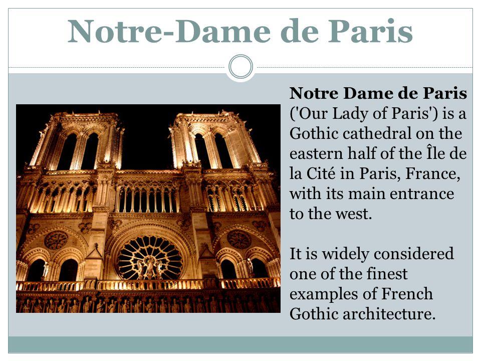Notre-Dame de Paris Notre Dame de Paris ( Our Lady of Paris ) is a Gothic cathedral on the eastern half of the Île de la Cité in Paris, France, with its main entrance to the west.
