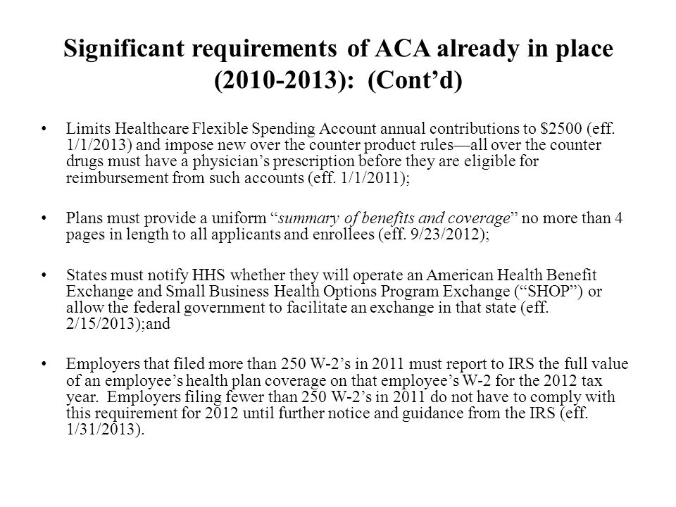Future Implementation of ACA (late 2013-2018): Employers will be required to notify employees of availability of Exchanges and of possibility of federal subsidies (eff.