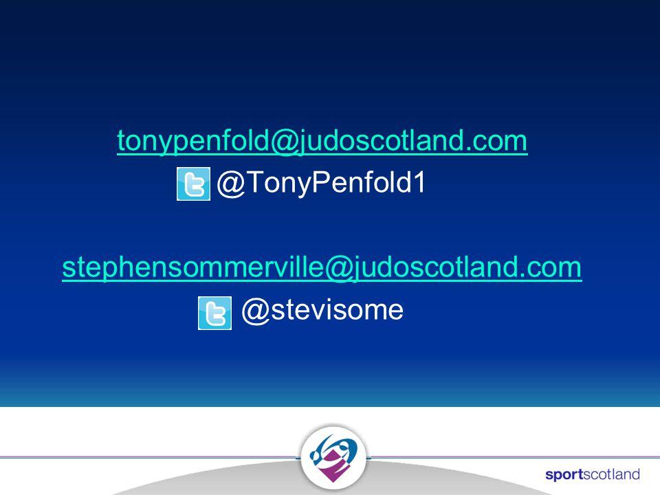 tonypenfold@judoscotland.com @TonyPenfold1 stephensommerville@judoscotland.com @stevisome
