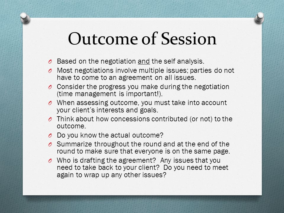 Outcome of Session O Based on the negotiation and the self analysis.
