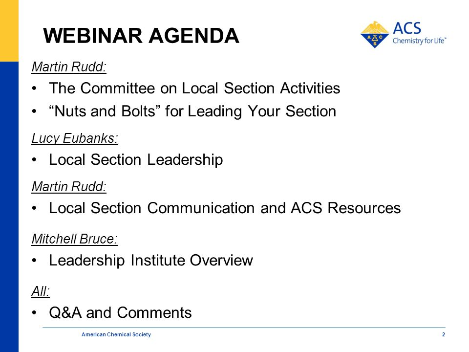 """WEBINAR AGENDA Martin Rudd: The Committee on Local Section Activities """"Nuts and Bolts"""" for Leading Your Section Lucy Eubanks: Local Section Leadership"""