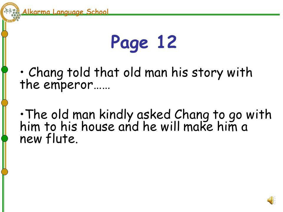 Alkarma Language School Chang was sad because now he had no house & no job.